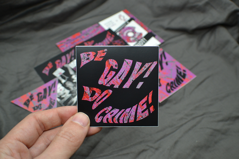 Wholesale (set of 3 stickers) - Be gay, do crime! (Dark Sq)
