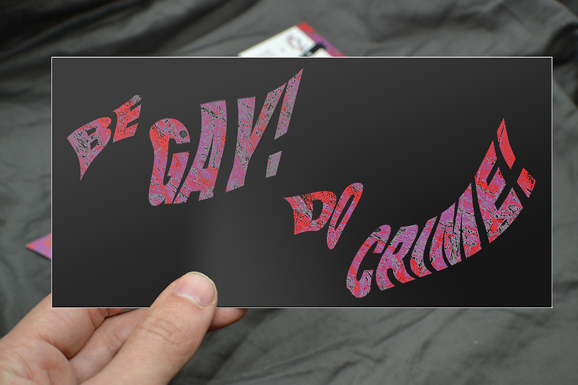 Wholesale (set of 3 bumper stickers) - Be gay, do crime!