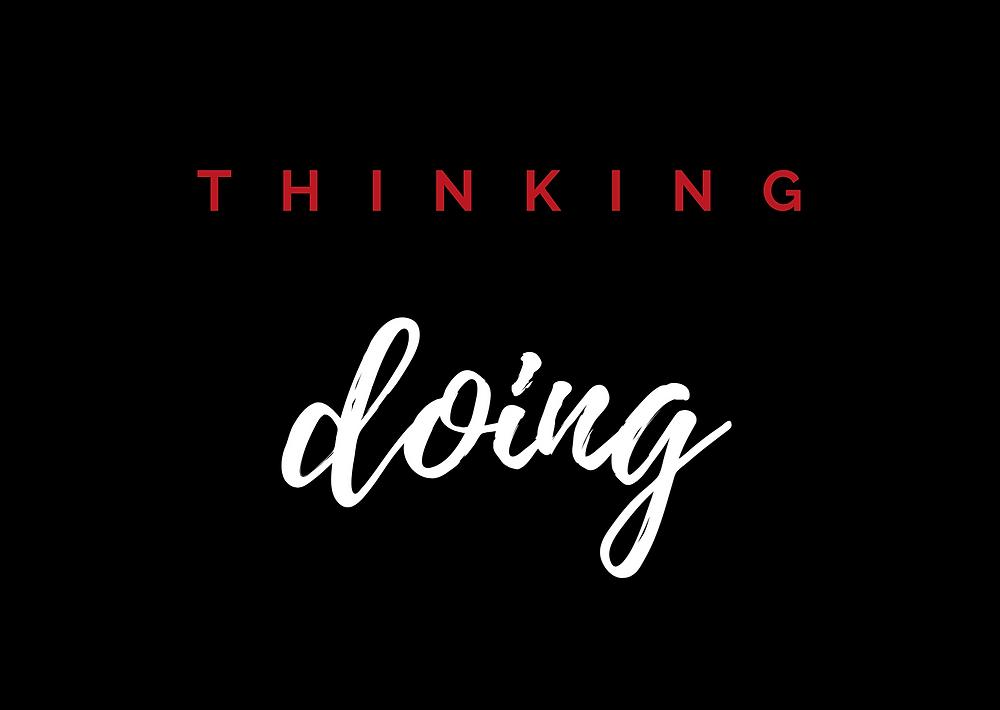 thinking / doing