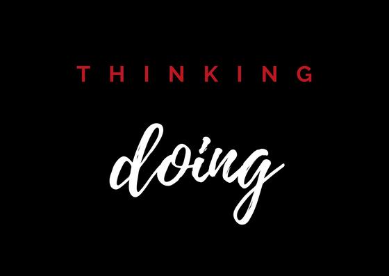 thinking/doing