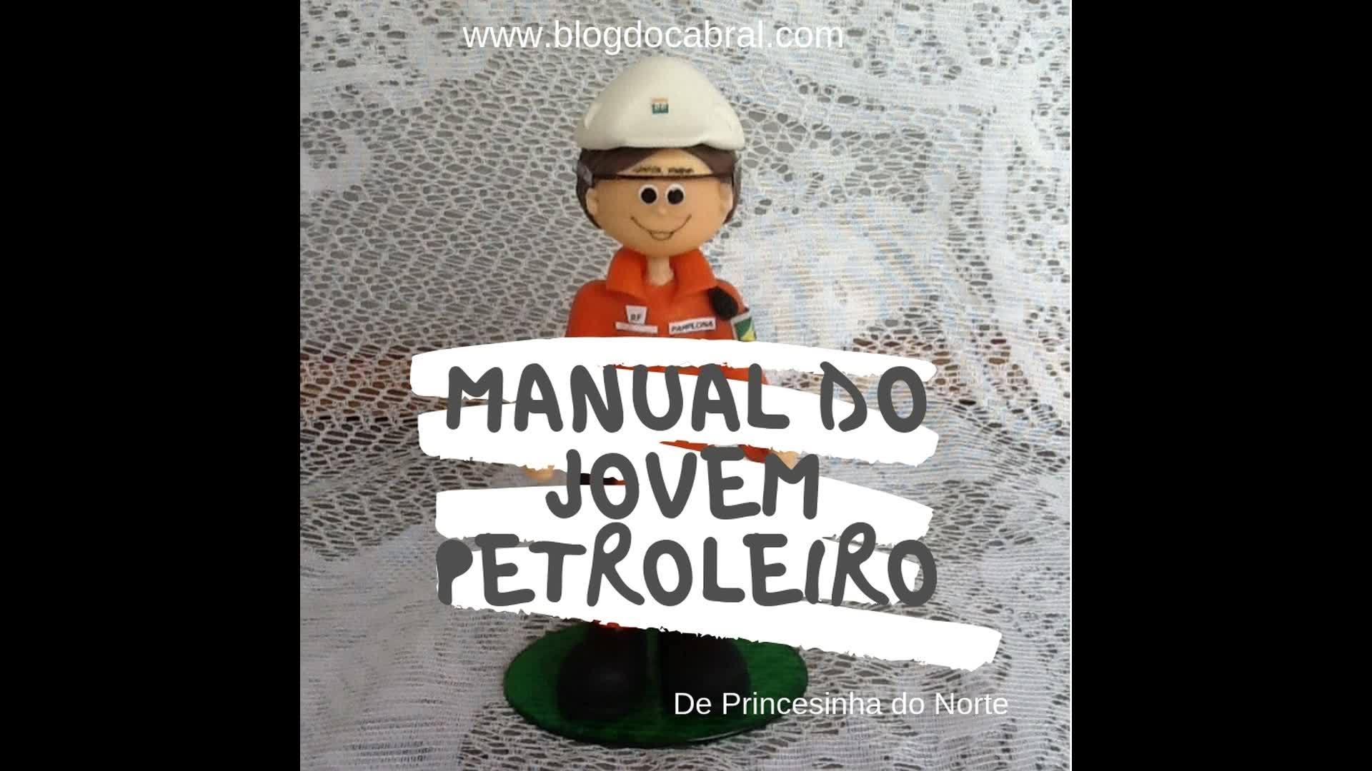 MANUAL DE SOBREVIVÊNCIA DO JOVEM PETROLEIRO