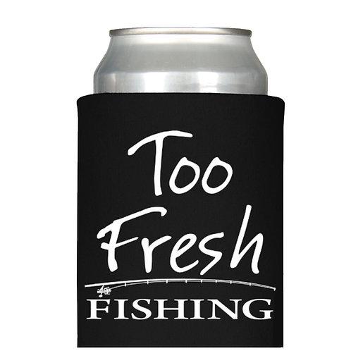 TOO FRESH FISHING ROD KOOZIE