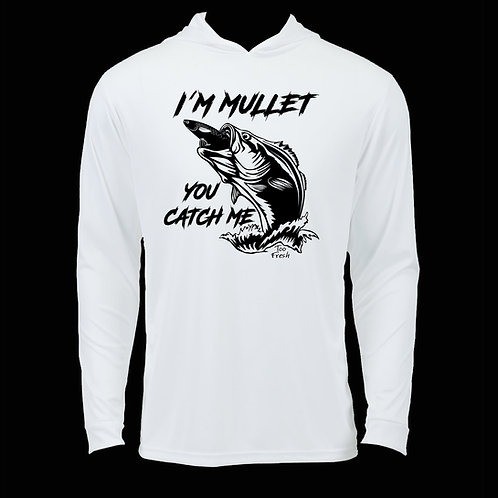 I'M MULLET YOU CATCH ME HOODIE PERFORMANCE