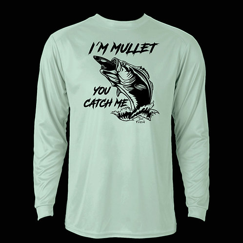 I'M MULLET YOU CATCH ME LONG SLEEVE PERFORMANCE