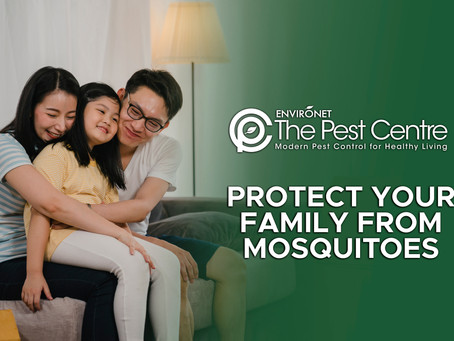 PROTECT YOUR FAMILY FROM MOSQUITOES