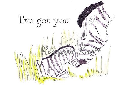 I've got you