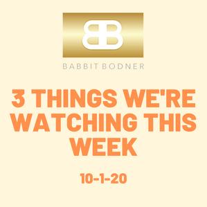 Three Things We're Watching This Week