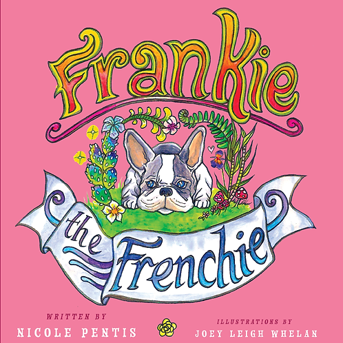 Frankie The Frenchie (Special Hard Cover Edition)