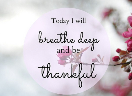 Breath Deep and Be Thankful