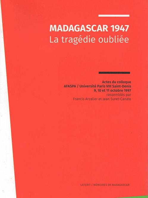 MADAGASCAR 1947, LA TRAGÉDIE OUBLIÉE
