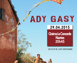 """Ady Gasy"" au Cinéma Le Concorde à Nantes le mercredi 29 avril 2015 avec Lova Nantenaina"