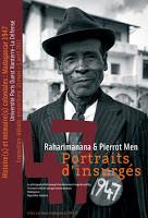 Madagascar 1947 : Histoire(s) et mémoire(s) coloniales  10 mars – 5 avril 2011 – Université Paris Ou
