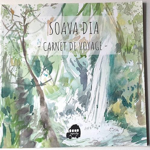 """Carnet de voyage """"Soava Dia"""""""
