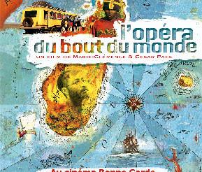 """""""L'Opéra du bout du monde"""" de Cesar et Marie-Clémence Paes au Cinéma Bonne-Garde à Nantes"""