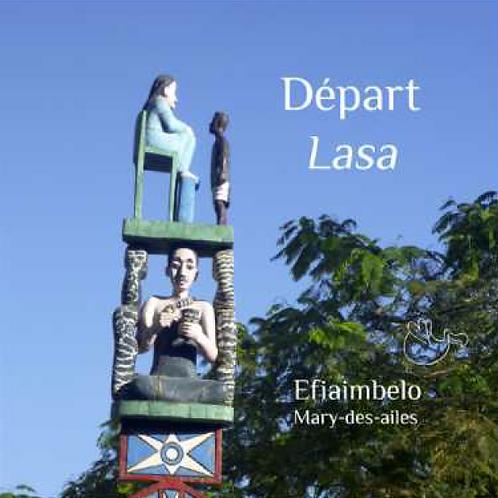 Départ/Lasa de MARY-DES-AILES et EFIAIMBELO