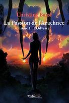 Roman de science-fiction La Passion de l'Arachnee - tome 1 : L'Odyssée par l'auteure Christine Barsi