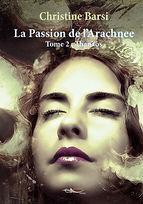 Roman de science-fiction La Passion de l'Arachnee - tome 2 : Thanäos par l'auteure Christine Barsi