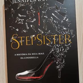 #17 Resenha: Stepsister - A História da Meia-Irmã da Cinderella