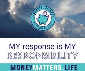 My response is my responsibility