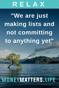 relax we are making lists to sell clutter and pay off debt
