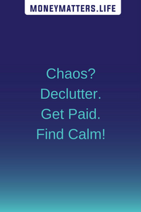 Sell your clutter to find calm and get cash