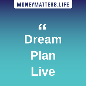 moneymatters.life motto - Dream, plan, live, kill the zombies and debt