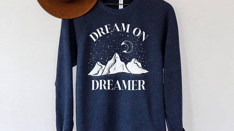 Dream On Dreamer Sweatshirt