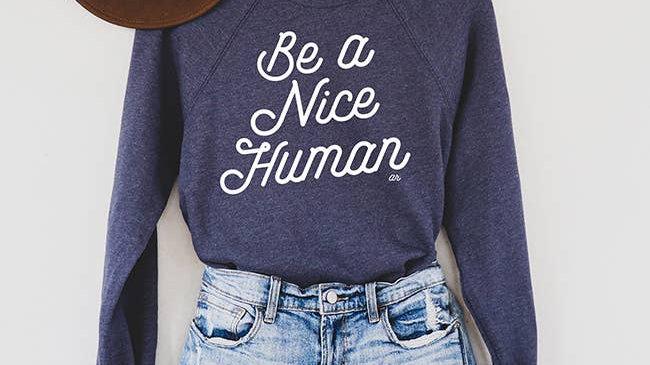 Be A Nice Human Unisex Sweatshirt