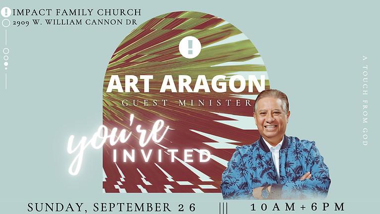 Guest Speaker - Pastor Art Aragon (10AM + 6PM)