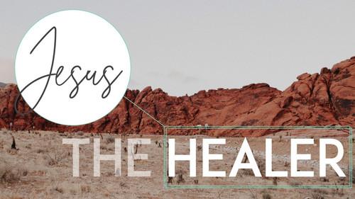 Jesus The Healer Part 2