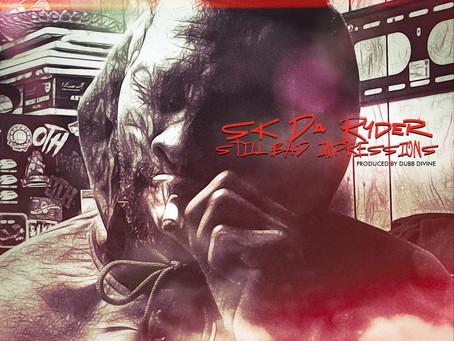 """SK Da Ryder """"Still Bad Impressions"""" {Stream}"""