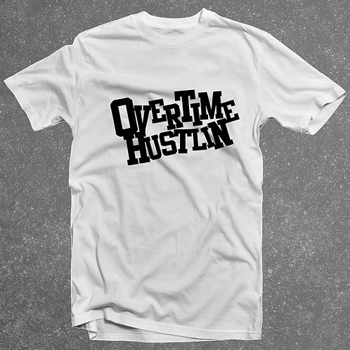 Overtime Hustlin Original T-Shirt