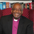 The Most Rev. Michael B. Curry Presiding Bishop of the Episcopal Church