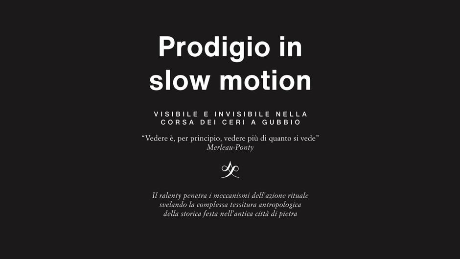 Prodigio in slow motion