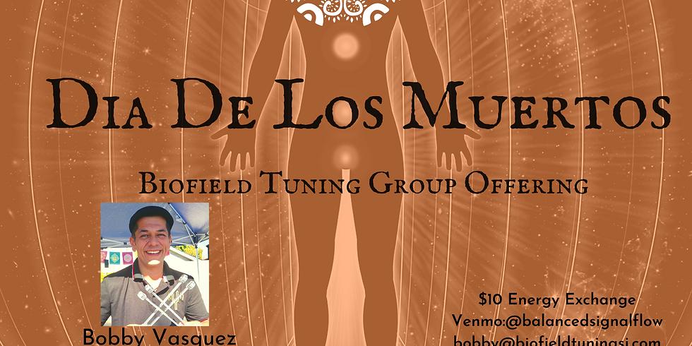 Biofield Tuning Group Offering for Dia De Los Muertos
