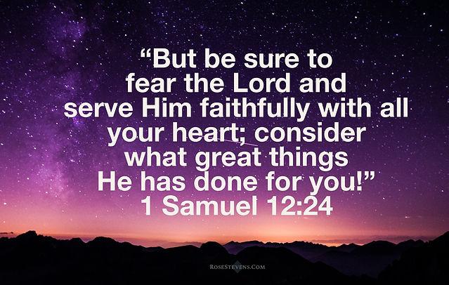 I Samuel 12.24b.JPG