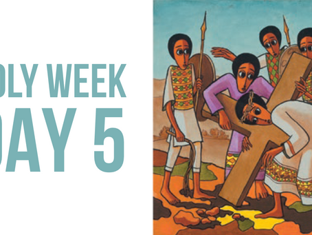 Holy Week Reflections - Day 5