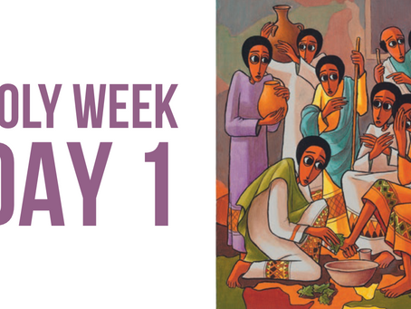 Holy Week Reflections - Day 1