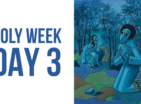 Holy Week Reflections - Day 3