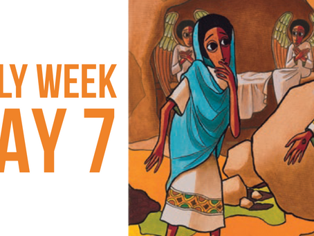 Holy Week Reflections - Day 7