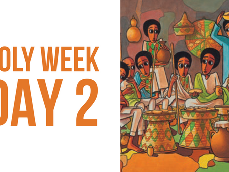 Holy Week Reflections - Day 2