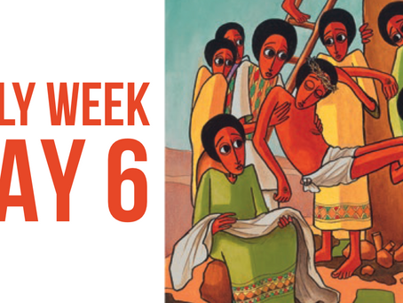 Holy Week Reflections - Day 6