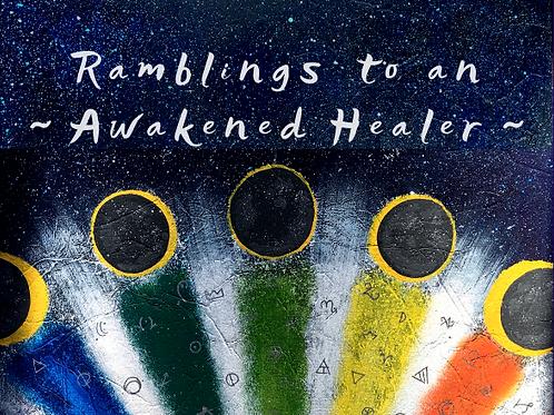 Ramblings to an Awakened Healer