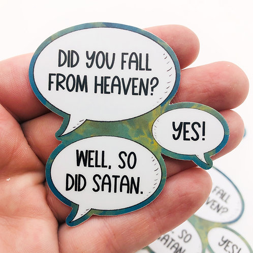 """""""Did you fall from Heaven?"""" Vinyl Sticker"""