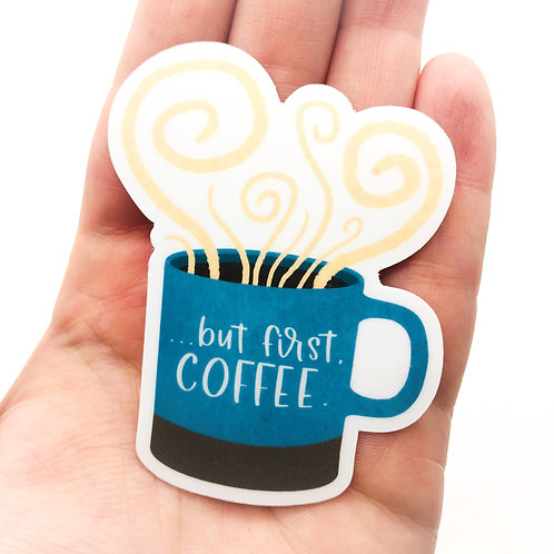"""But first, coffee"" Vinyl Sticker"