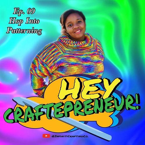Hey Craftepreneur! Podcast Episode #9