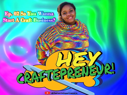 Hey Craftepreneur! Podcast Episode 2