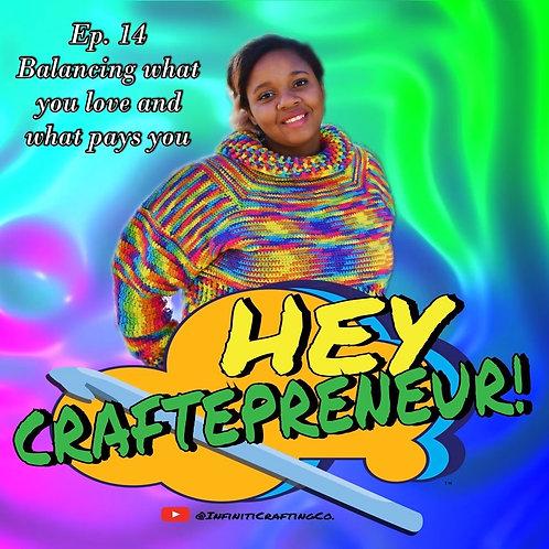 Hey Craftepreneur! Podcast Episode #14