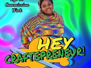 Hey Craftepreneur! Episode #5