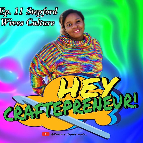 Hey Craftepreneur! Podcast Episode #11